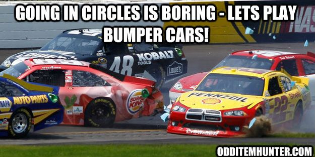 Nascar is bumper cars for grown ups
