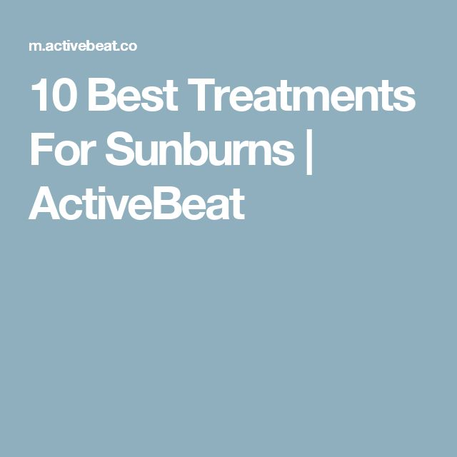 10 Best Treatments For Sunburns | ActiveBeat
