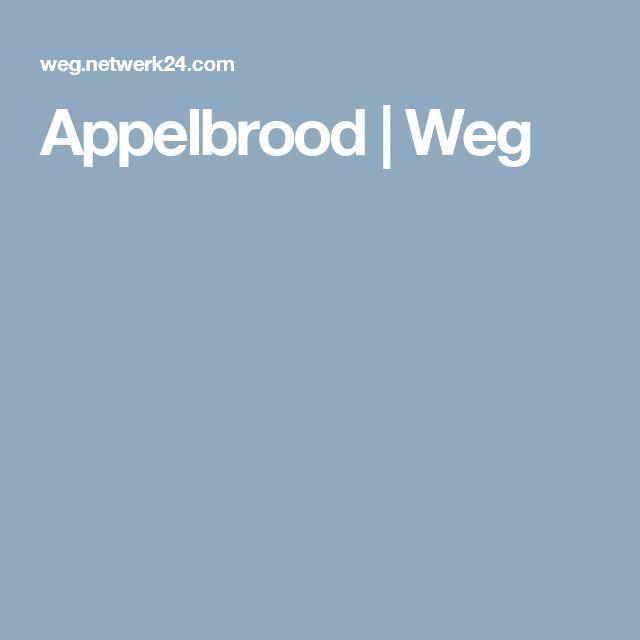 Appelbrood | Weg