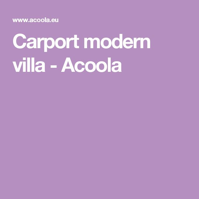 Carport modern villa - Acoola