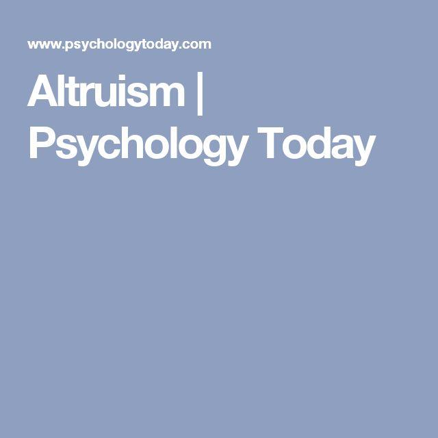 Altruism | Psychology Today  Altruism - Generosity