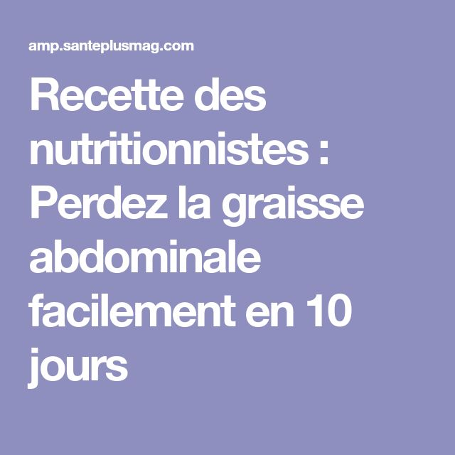 Recette des nutritionnistes : Perdez la graisse abdominale
