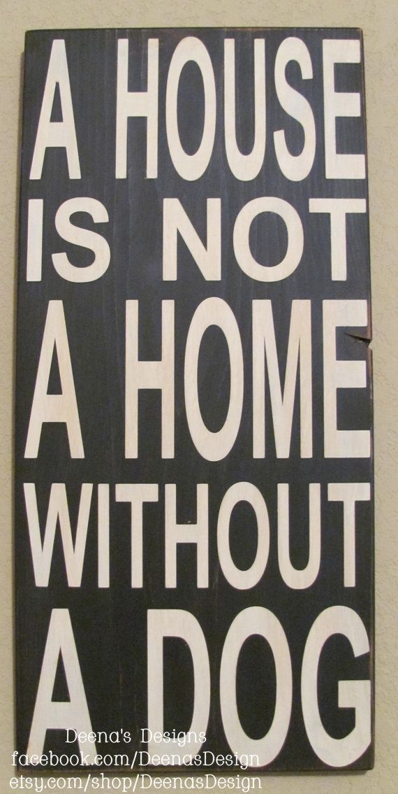 A house is not a home without a dog sign on Etsy, $60.00