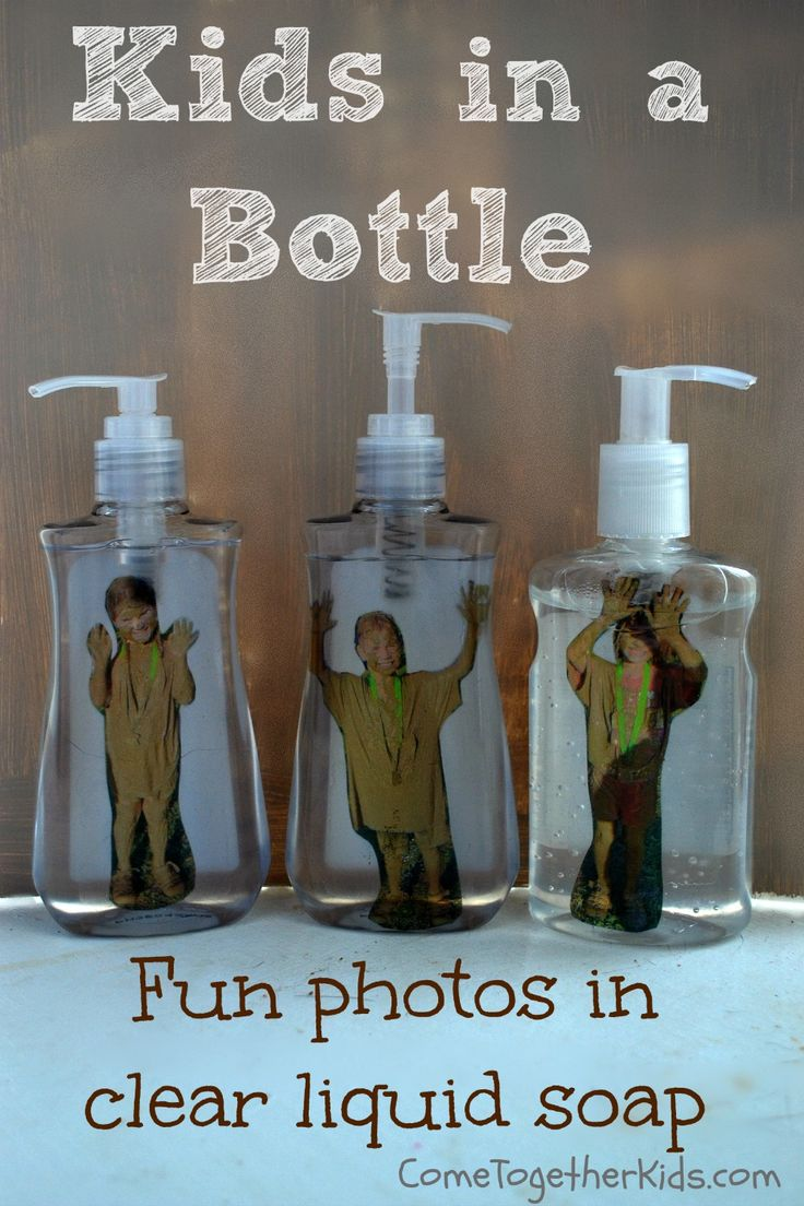 Funny photo idea ~ put kid's picture in a bottle of liquid hand soap