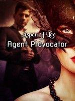 Agent Provocator, an ebook by Aspen J Lee at Smashwords