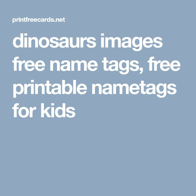 dinosaurs images free name tags, free printable nametags for kids