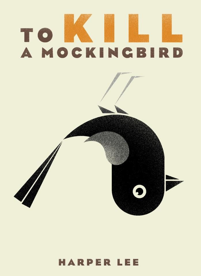"""To Kill A Mockingbird"" book cover design by JollyGoodThen.   Favorite book of all time. Atticus Finch, the consummate hero, quietly courageous, humble, yet strong. Scout the narrator, a young girl untainted by the racism and injustice of the Depression Era, provides the voice for this timeless tale."