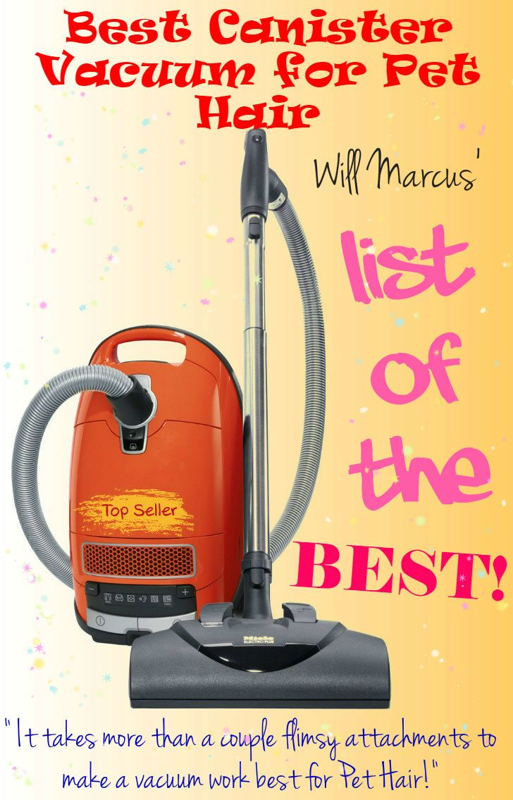 If your looking for the Best Canister Vacuum for Pet Hair you will find it on this LIST!