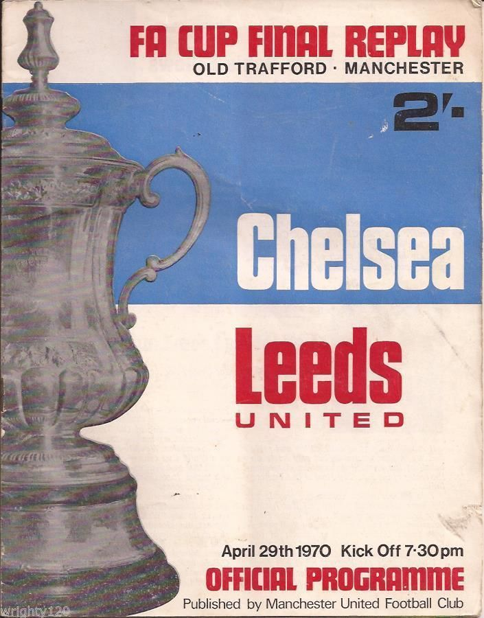 CHELSEA V LEEDS 1970 FA CUP FINAL AND REPLAY PROGRAMMES   eBay