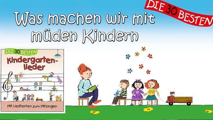 Was machen wir mit müden Kindern - Die besten Kindergartenlieder    Kinderlieder