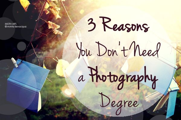 3 Reasons You Don't Need A #Photography Degree http://photodoto.com/3-reasons-you-dont-need-photography-degree/