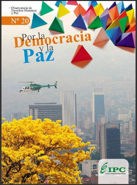 Boletín N°20 Por la Democracia y la Paz – Observatorio de DD.HH. y Paz del IPC