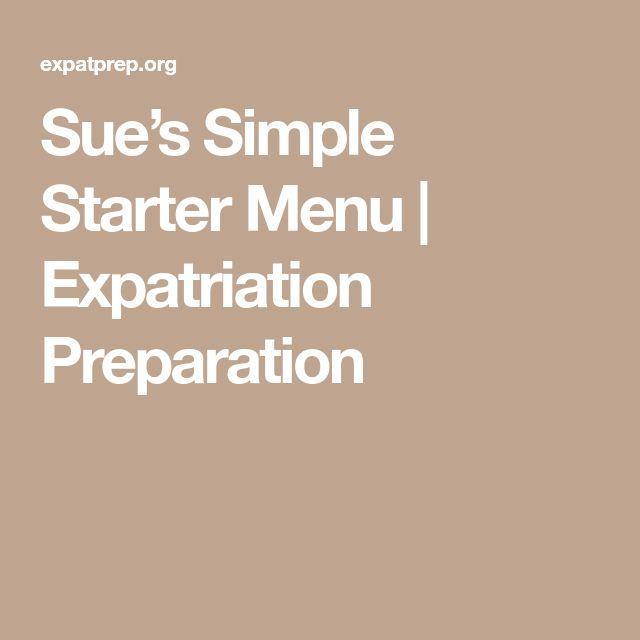Sue's Simple Starter Menu | Expatriation Preparation