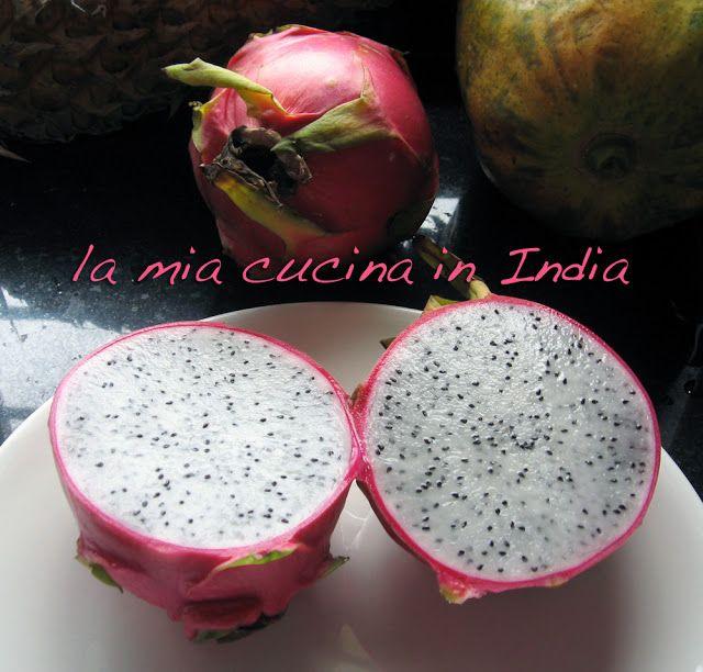 La mia cucina in India: Dragon fruit - Pitaya