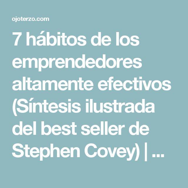 7 hábitos de los emprendedores altamente efectivos (Síntesis ilustrada del best…