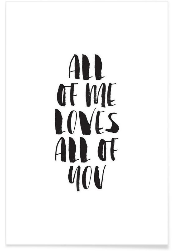 All Of Me Loves All Of You en Affiche premium par THE MOTIVATED TYPE | JUNIQE