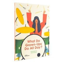 What Do Grown-Ups Do All Day? Little Gestalten Dawid Ryski Picture Book Cover side