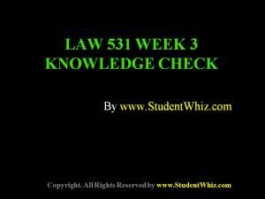 Find answers of LAW 531 week 3 knowledge check Latest for students of University of Phoenix. To Get Knowledge Check Here: http://goo.gl/4L7Y8s