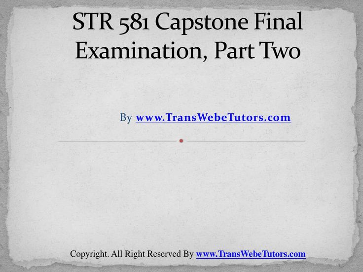 Find UOP STR 581 Capstone Final Examination Part Two homework help which contains entire course question and answers, etc. and remove every confusion about the subject by taking these tutorials. TransWebeTutors.com also provide Homework Assignment, Final Exam Study Guides, University of phoenix DQ, etc