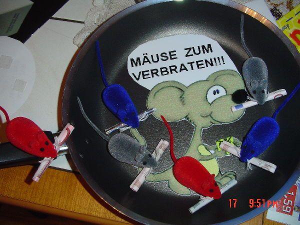 .Mäuse zum Verbraten...