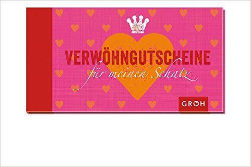 Gutscheinbuch Verwöhn-Gutscheine für meinen Schatz: Das besondere Geschenk für Sie oder Ihn: Amazon.de: Joachim Groh: Bücher
