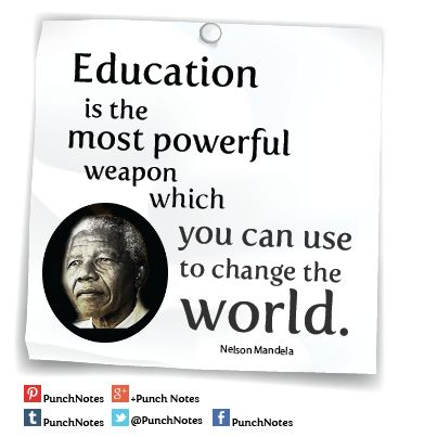 *Change the world* An Nelson Mandela wisdom quote.