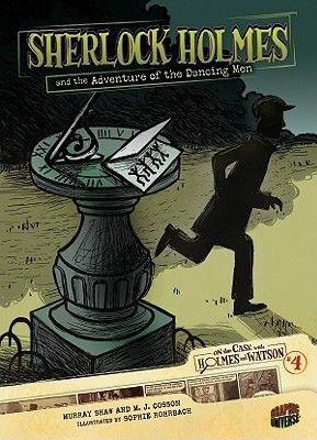 """""""Sherlock Holmes and the adventure of the dancing men"""",  adapted by Murray Shaw and M.J. Cosson ; illustrated by Sophie Rohrbach - Sherlock Holmes investigates the appearance of some strange drawings. Includes a section explaining Holmes's reasoning and the clues he used to solve the mystery."""