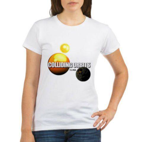 COLLIDING ORBITS Women's T-Shirt: http://www.collidingorbits.co.uk/html/t-shirts.html