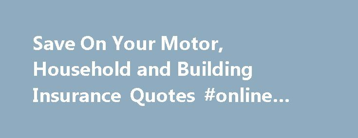 Save On Your Motor, Household and Building Insurance Quotes #online #insurance #quotes http://attorney.nef2.com/save-on-your-motor-household-and-building-insurance-quotes-online-insurance-quotes/  # Insurance » Compare combined quotes for car, home buildings More About Combined Insurance Finding different quotes for your Car, Home and Buildings Insurance can be quite time consuming. At Hippo.co.za we remove the hassle by providing multiple quotes for your Car, Home and Buildings all-in-one…