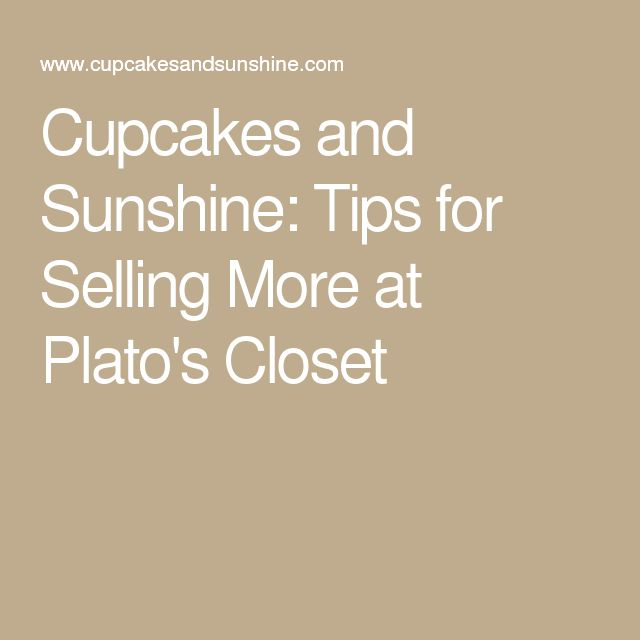 Cupcakes and Sunshine: Tips for Selling More at Plato's Closet