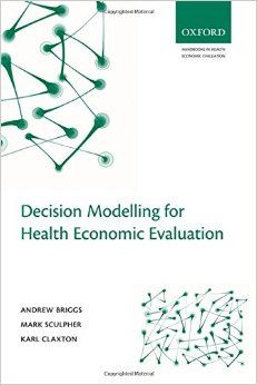 Decision Modelling for Health Economic Evaluation (Handbooks in Health Economic Evaluation): 9780198526629: Medicine & Health Science Books @ Amazon.com