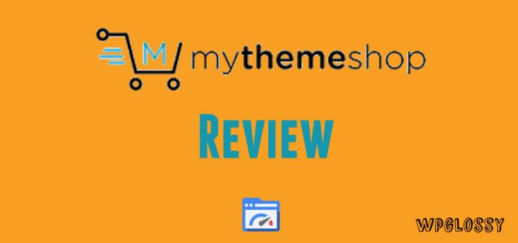 MyThemeShop Review – Make Your Website Load Blazing Fast