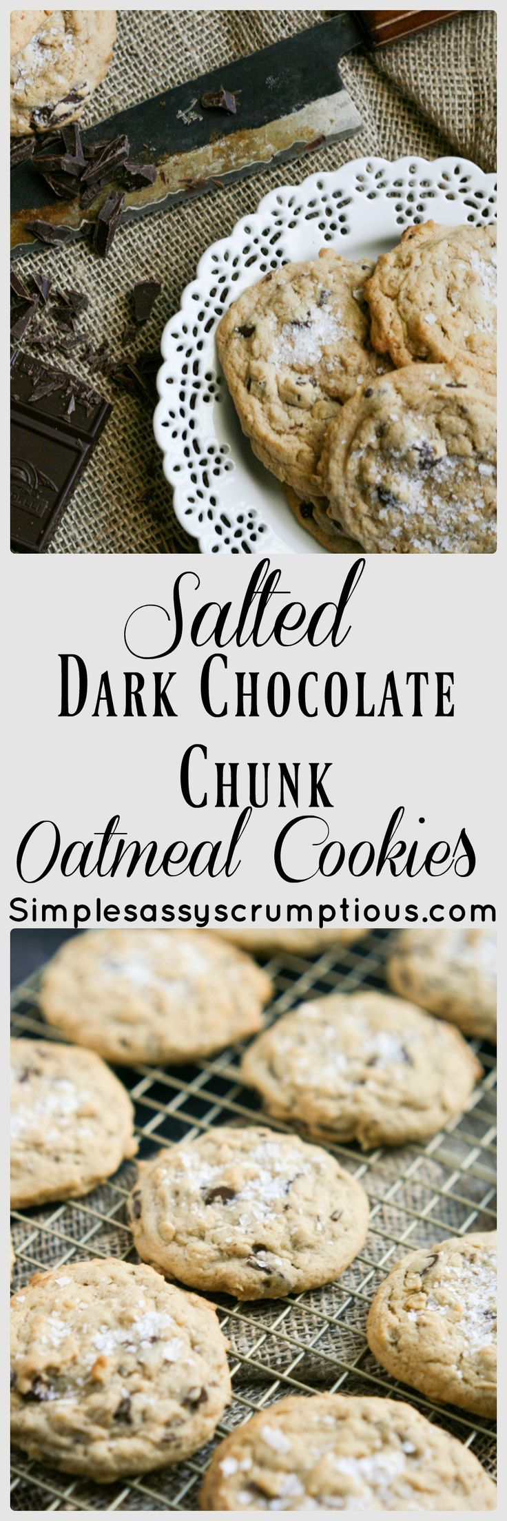 Salted Dark Chocolate Chunk Oatmeal Cookies. Decadent dark chocolate cookies with a hint of flaked sea salt goodness sprinkled on top.