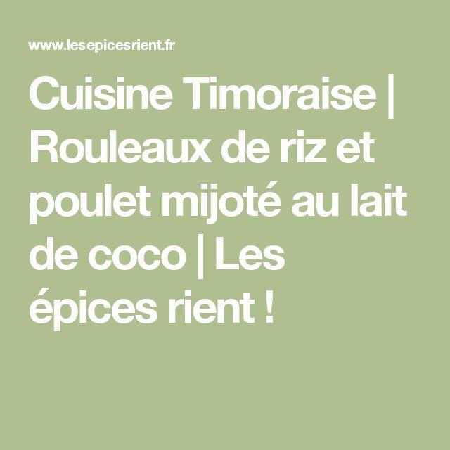 Cuisine Timoraise | Rouleaux de riz et poulet mijoté au lait de coco | Les épices rient !