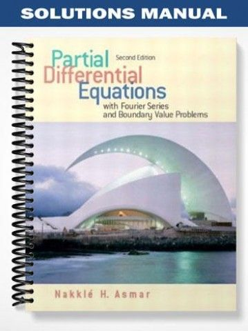 Solutions Manual Partial Differential Equations 2nd Edition Asmar  at https://fratstock.eu/Solutions-Manual-Partial-Differential-Equations-2nd-Edition-Asmar
