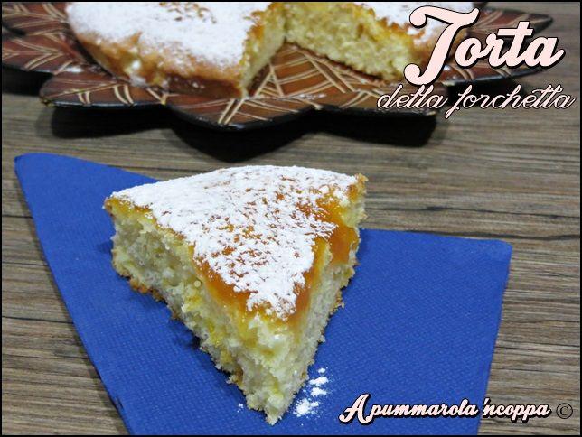 La torta della forchetta è una preparazione semplice, senza troppe pretese, ma con un gusto delicato e genuino di cose fatte in casa. Clicca e scopri