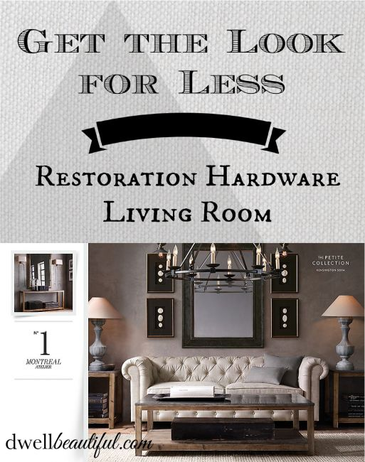 Get The Look For Less Restoration Hardware Living Room