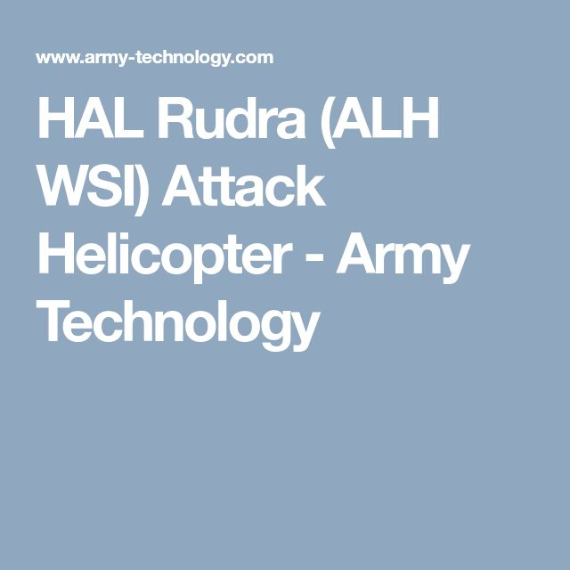 HAL Rudra (ALH WSI) Attack Helicopter - Army Technology
