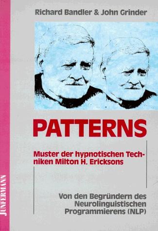 Patterns: Muster der hypnotischen Techniken Milton H. Ericksons: Amazon.de: Richard Bandler, John Grinder: Bücher