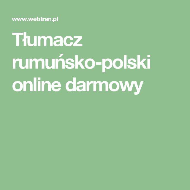 Tłumacz rumuńsko-polski online darmowy