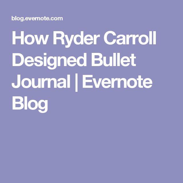 How Ryder Carroll Designed Bullet Journal | Evernote Blog
