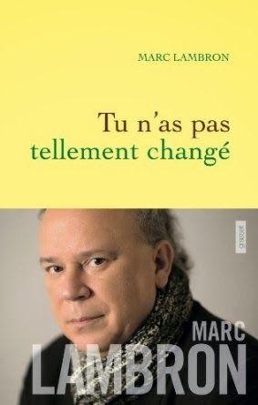 Le Bouquinovore: Tu n'as pas tellement changé, Marc Lambron