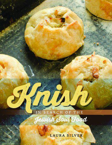 Knish: In Search of the Jewish Soul Food (HBI Series on Jewish Women)
