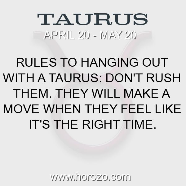 Fact about Taurus: Rules to hanging out with a Taurus: Don't rush them.... #taurus, #taurusfact, #zodiac. Astro Social Network: https://www.horozo.com Fresh Horoscopes: https://www.horozo.com/daily-horoscope Tarot Card Readings: https://www.horozo.co