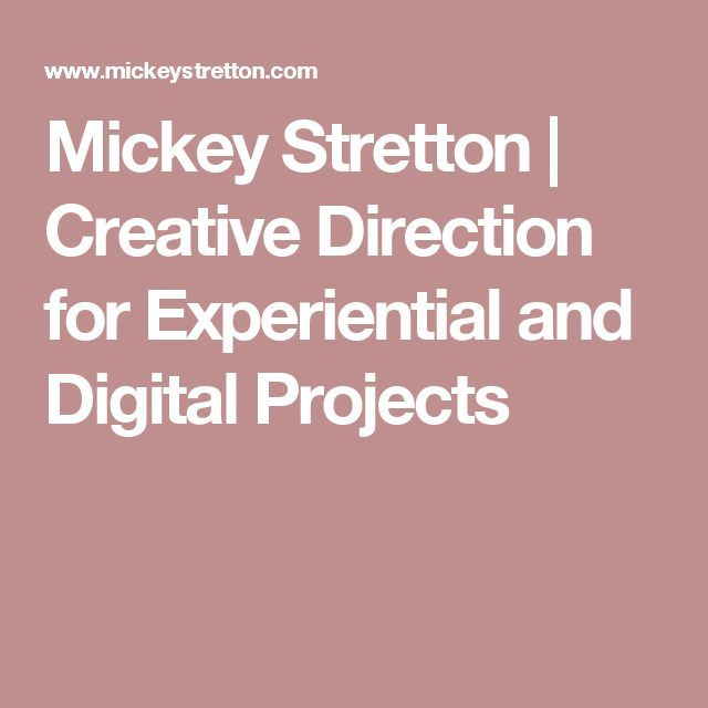 Mickey Stretton | Creative Direction for Experiential and Digital Projects
