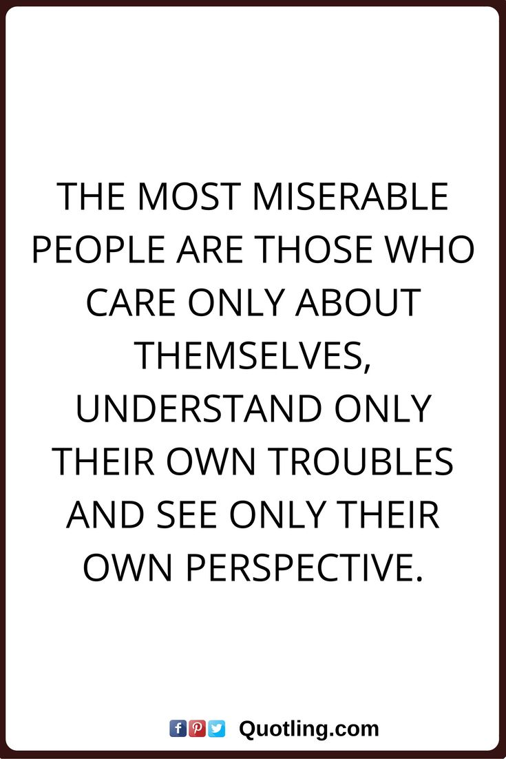 Selfishness Quotes 7 Best Selfish Quotes Images On Pinterest  Selfish Quotes Powerful .