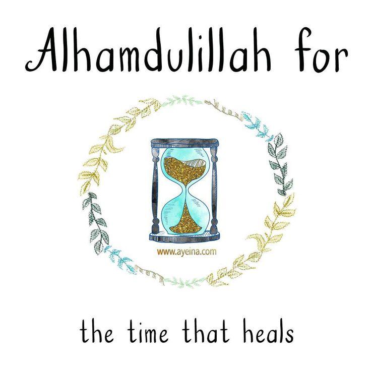 38. Alhamdulillah for time that heals. #AlhamdulillahForSeries