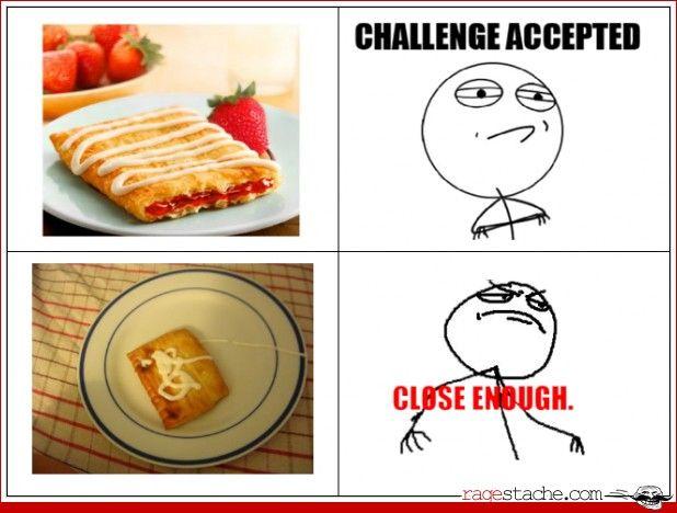 Toaster Strudel Challenge -Strudel Challenges, Funny Stuff, Challenge Accepted, Challenges Accepted, Toaster Strudel, Stuff Man, Close