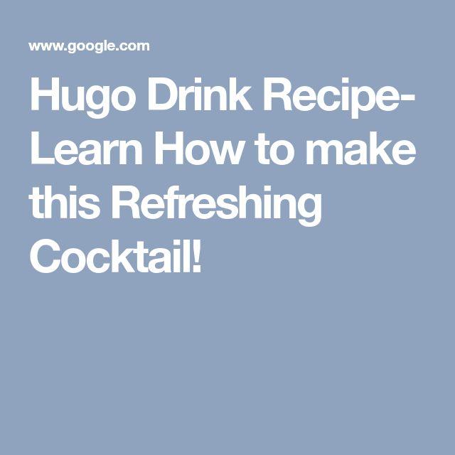 Best 25+ Hugo drink ideas on Pinterest | Aperitif drinks, Jack ...