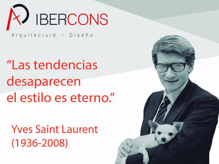 Hoy #lunes te invitamos a inspirarte con esta frase del célebre Yves Saint Laurent. Consulta nuestros servicios en: www.ibercons.com.co